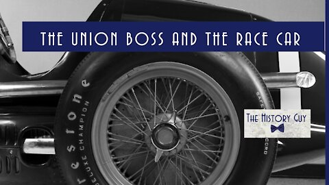 The Union Boss and the Most Successful Race Car in History