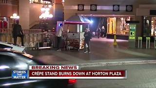Crepe stand burns down at Horton Plaza - Video
