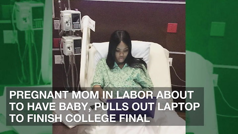 Pregnant Mom in Labor About to Have Baby, Pulls Out Laptop to Finish College Final