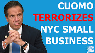 ANDREW CUOMO TERRORIZES NYC SMALL BUSINESS OWNERS