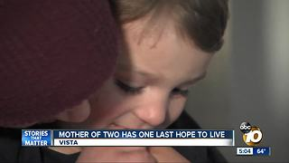 A mother of two young boys has one last hope to live - Video