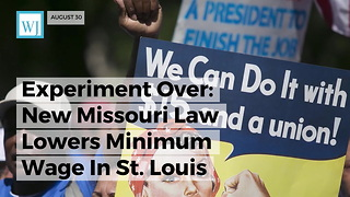 Experiment Over: New Missouri Law Lowers Minimum Wage In St. Louis - Video