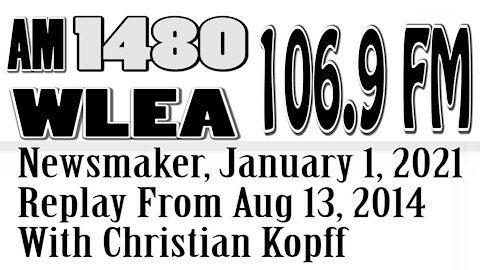 Wlea Newsmaker, January 1, 2021, Replay of Kevin Doran And Christian Kopff, From Aug 13, 2014