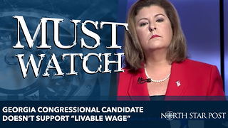Georgia Congressional Candidate Doesn't Support A Livable Wage - Video