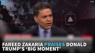 Fareed Zakaria Praises Donald Trump's 'Big Moment' - Video