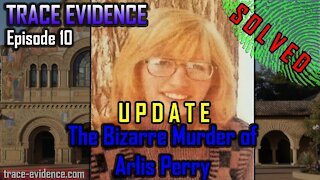 010 - The Bizarre Murder of Arlis Perry SOLVED!