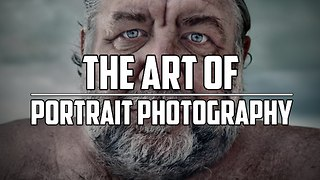 The Art of Portrait Photography - Video