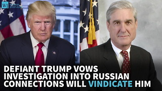 Defiant Trump Vows Investigation Into Russian Connections Will Vindicate Him - Video