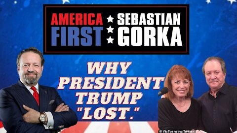 "Why President Trump ""lost."" Joe DiGenova and Victoria Toensing with Sebastian Gorka on AMERICA First"