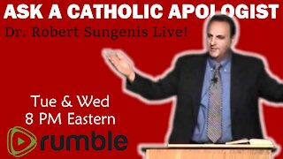 Ask a Catholic Apologist - Dr. Robert Sungenis Live! | Wed, Dec. 9th, 2020