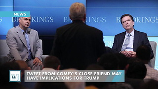 Tweet From Comey's Close Friend May Have Implications For Trump - Video