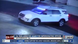 Teen arrested again for impersonating officer
