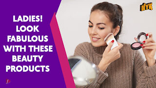 Top 4 Beauty Products Every Woman Must have