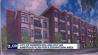 Warren rolling out plan for downtown area - Video