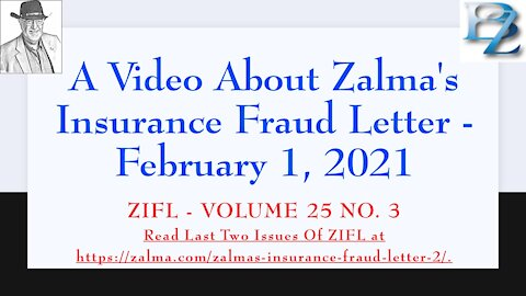 A Video About Zalma's Insurance Fraud Letter - February 1, 2021