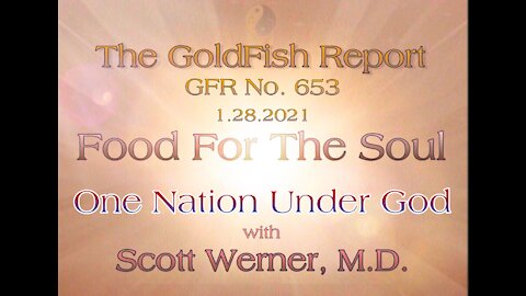The GoldFish Report No. 653- One Nation Under God Part I