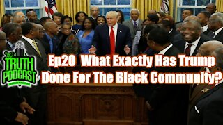 What Exactly has Trump done for the Black Community?