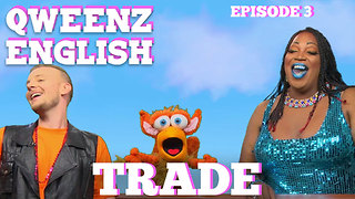 """QWEENZ ENGLISH Episode 3 """"Trade"""" Featuring ADAM JOSEPH and LADY RED - Video"""