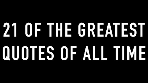 21 of the greatest quotes of all time