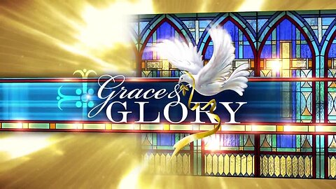 Grace and Glory 2/9