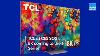 TCL shows off the new 8K 6 Series at CES 2021