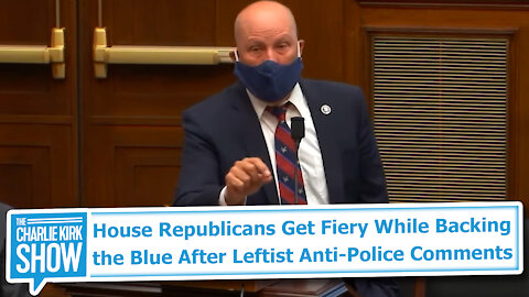 House Republicans Get Fiery While Backing the Blue After Leftist Anti-Police Comments