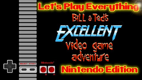 Let's Play Everything: Bill & Ted's Excellent Video Game Adventure