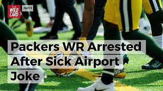 Packers WR Arrested After Sick Airport Joke