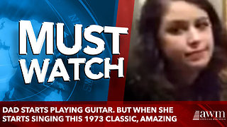 Dad Starts Playing Guitar. But When She Starts Singing This 1973 Classic, Amazing - Video