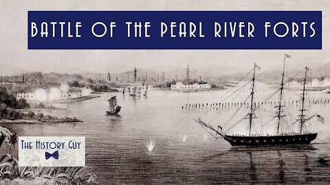 """""""A Brief but Furious Campaign"""": The Battle of the Pearl River Forts"""