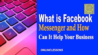 What is Facebook Messenger and How Can It Help Your Business