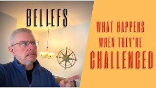 Beliefs: What happens when they're challenged?
