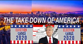 TAKE DOWN of AMERICA - Truth about Election CHAOS 2020!!!!!