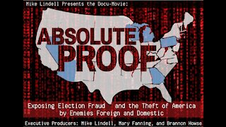 Absolute Proof Mike Lindell Documentary - Exposing Election Fraud And The Theft Of America