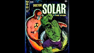 Doctor Solar Man of the Atom and His Strange Comparison to the Hulk.