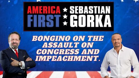 Bongino on the assault on Congress and impeachment. Dan Bongino with Dr. Gorka on AMERICA First