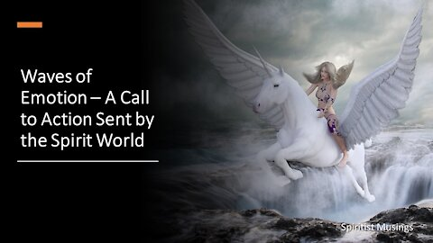 Waves of Emotion – Call to Action Sent by the Spirit Realm