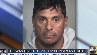 Man hired to put up Christmas lights accused of robbing Chandler homeowner - Video