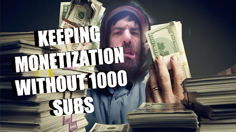 How To Stay Monetized Without Getting 1000 Subscribers