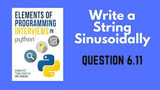 6.11 | Write a String Sinusoidally | Elements of Programming Interviews in Python