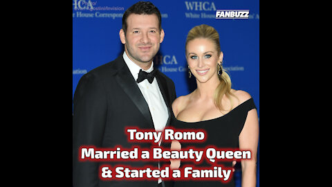 Tony Romo Married a Beauty Queen & Started a Family
