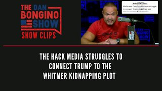 The hack media struggles to connect Trump to the Whitmer kidnapping plot - Dan Bongino Show Clips