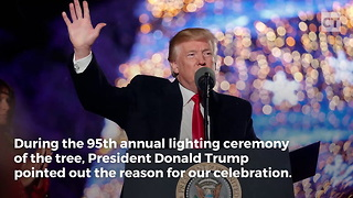 "Trump Invokes ""Christ"" at Tree Lighting Ceremony - Video"