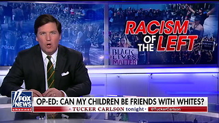 Tucker Carlson Goes Toe to Toe With Black Professor Who Questioned Whether His Kids Could Be Friends With White People - Video