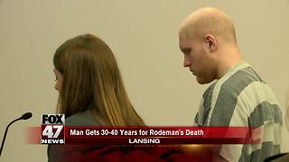 UPDATE: Grant Taylor sentenced for death of Lansing firefighter Dennis Rodeman - Video