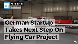German Startup Takes Next Step On Flying Car Project - Video