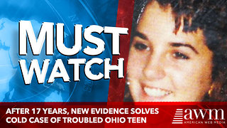 After 17 Years, New Evidence Solves Cold Case of Troubled Ohio Teen - Video