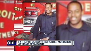 Father of murdered Detroit firefighter talks about loss, hope for justice