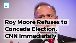 Roy Moore Refuses to Concede Election, CNN Immediately Takes a Thinly Veiled Swipe at Candidate - Video