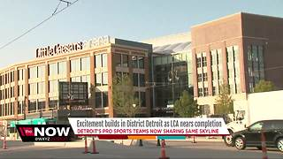 Excitement builds in District Detroit as Little Caesars Arena approaches completion - Video